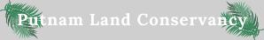 Putnam Land Conservancy